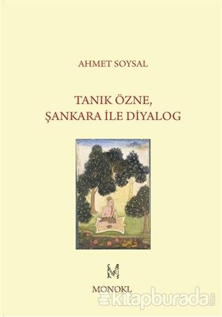 Tanık Özne Şankara ile Diyalog Ahmet Soysal