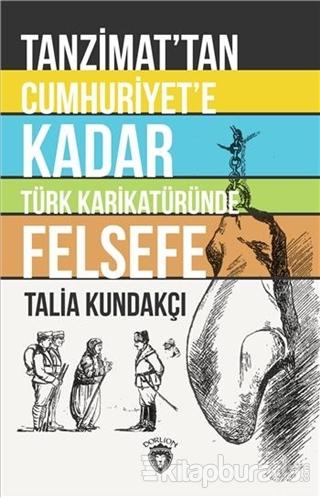 Tanzimat'tan Cumhuriyet'e Kadar Türk Karikatüründe Felsefe Talia Kunda
