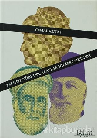 Tarihte Türkler, Araplar Hilafet Meselesi