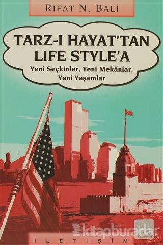 Tarz-ı Hayat'tan Life Style'a