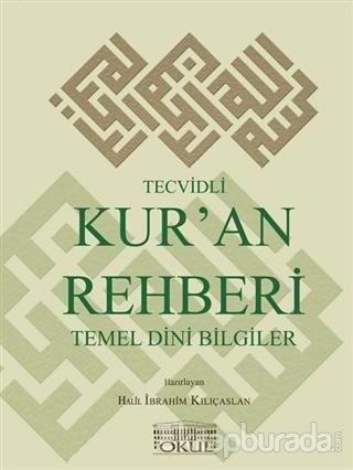 Tecvidli Kur'an Rehberi ve Temel Dini Bilgiler