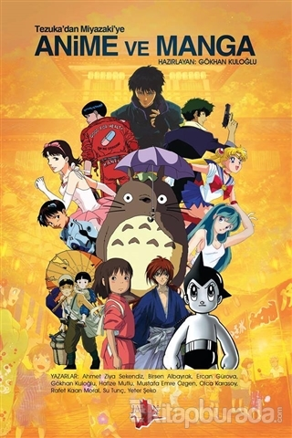 Tezuka'dan Miyazaki'ye Anime ve Manga Ahmet Ziya Sekendiz