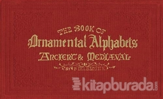 The Book of Ornamental Alphabets (Ciltli)