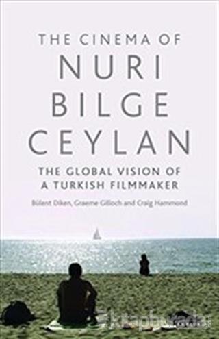 The Cinema of Nuri Bilge Ceylan (Ciltli)