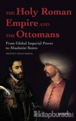 The Holy Roman Empire and the Ottomans