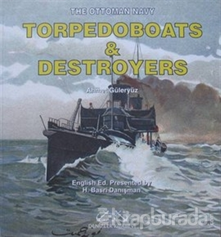The Ottoman Navy Torpedoboats and Destroyers