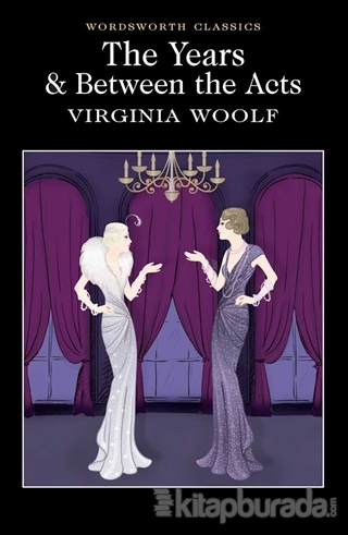 The Years & Between the Acts Virginia Woolf