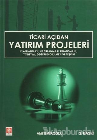 Ticari Açıdan Yatırım Projeleri Akif Emiroğlu