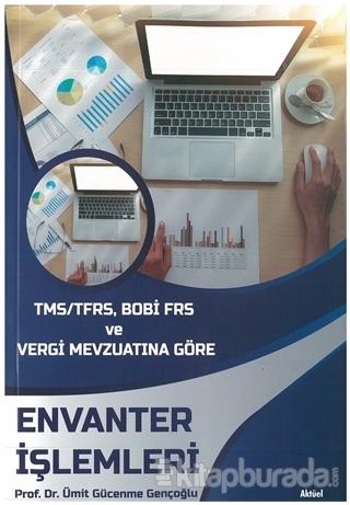 TMS/TFRS, BOBİ FRS ve Vergi Mevzuatına Göre Envanter İşlemleri