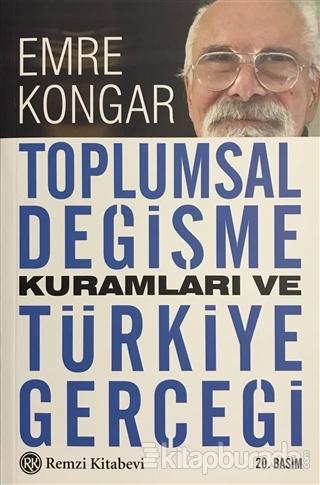 Toplumsal Değişme Kuramları ve Türkiye Gerçeği