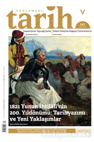 Toplumsal Tarih Dergisi Sayı: 327 Mart 2021