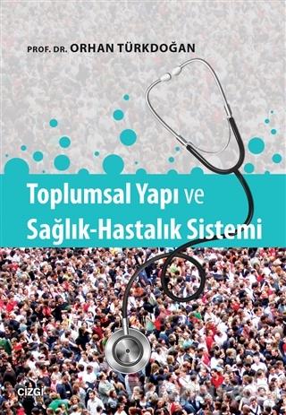 Toplumsal Yapı ve Sağlık-Hastalık Sistemi
