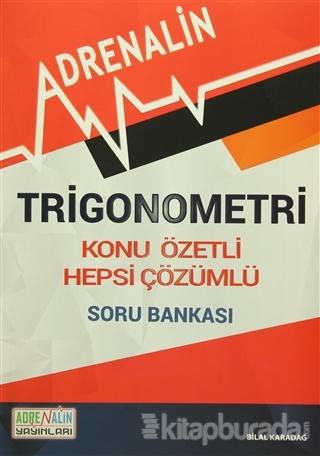 Trigonometri - Konu Özetli - Hepsi Çözümlü Soru Bankası