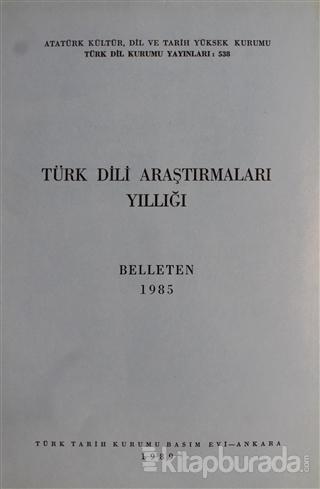 Türk Dili Araştırmaları Yıllığı - Belleten 1985