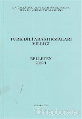 Türk Dili Araştırmaları Yıllığı - Belleten 2002 / 1