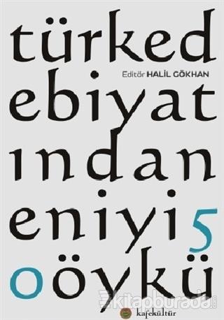 Türk Edebiyatından En İyi 50 Öykü
