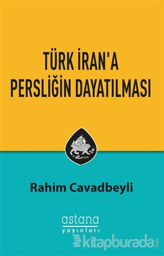 Türk İran'a Persliğin Dayatılması