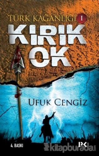 Türk Kağanlığı - 1 : Kırık Ok