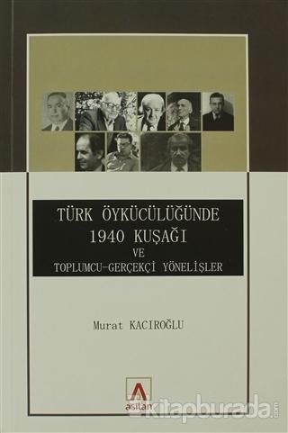 Türk Öykücülüğünde 1940 Kuşağı ve Toplumcu - Gerçekçi  Yönelişler