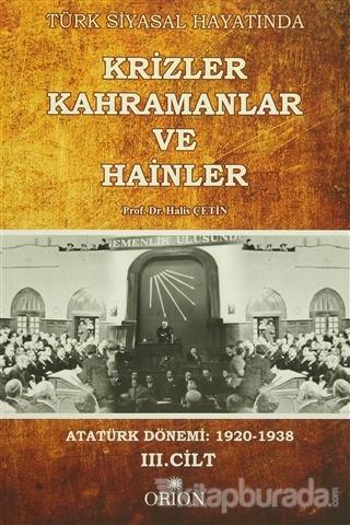 Türk Siyasal Hayatında Krizler Kahramanlar ve Hainler 3. Cilt