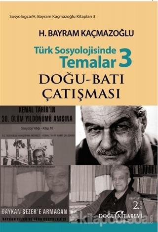 Türk Sosyolojisinde Temalar 3: Doğu - Batı Çatışması