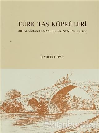 Türk Taş Köprüleri (Ciltli)