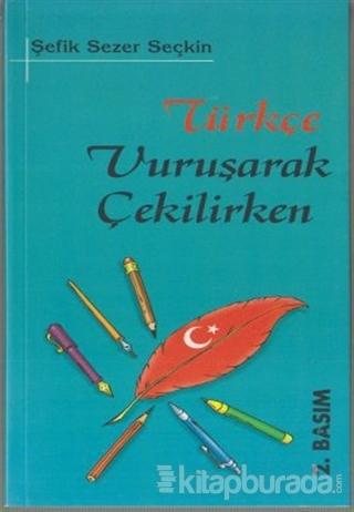 Türkçe Vuruşarak Çekilirken