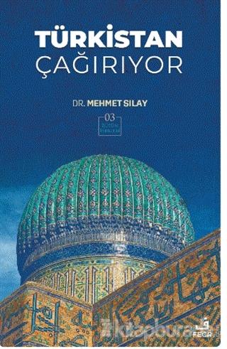 Türkistan Çağırıyor Mehmet Sılay