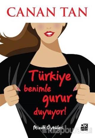Türkiye Benimle Gurur Duyuyor