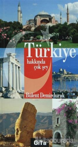 Türkiye Hakkında Çok Şey