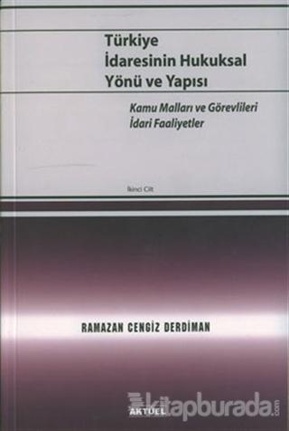 Türkiye İdaresinin Hukuksal Yönü ve Yapısı 2. Cilt