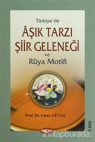 Türkiye'de Aşık Tarzı Şiir Geleneği ve Rüya Motifi
