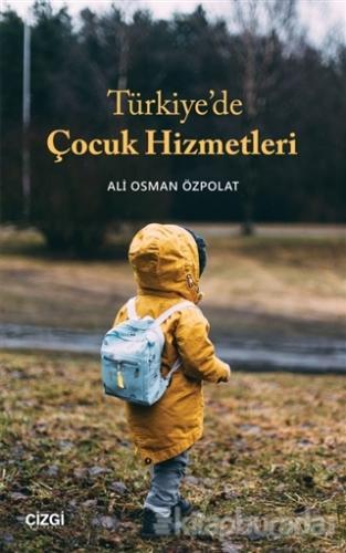 Türkiye'de Çocuk Hizmetleri Ali Osman Özpolat