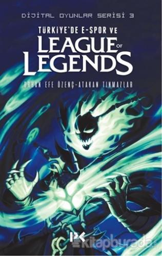 Türkiye'de E-Spor ve League of Legends Orhan Efe Özenç