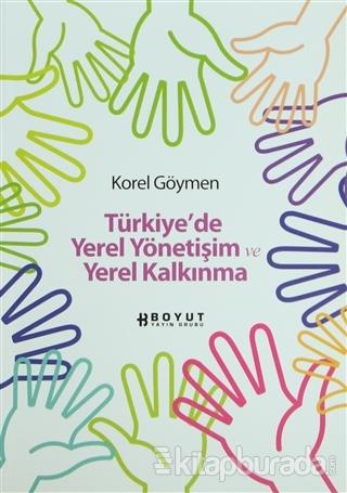 Türkiye'de Yerel Yönetişim ve Yerel Kalkınma