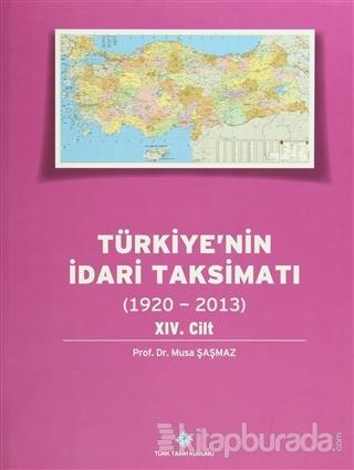 Türkiye'nin İdari Taksimatı 14.Cilt  (1920-2013) (Ciltli)