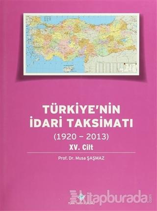 Türkiye'nin İdari Taksimatı 15. Cilt (1920-2013) (Ciltli)