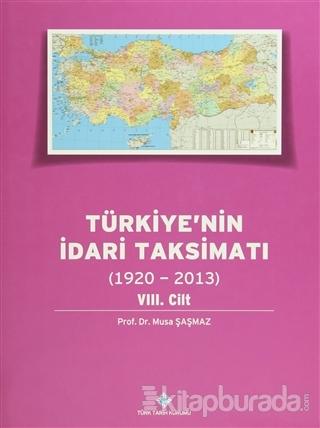 Türkiye'nin İdari Taksimatı 8. Cilt (1920 - 2013) (Ciltli)