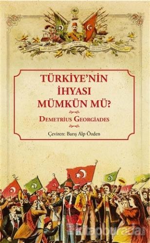 Türkiye'nin İhyası Mümkün mü? Demetrius Georgiades