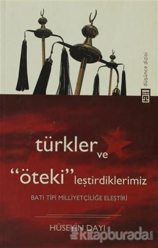 """Türkler ve """"Öteki""""leştirdiklerimiz"""