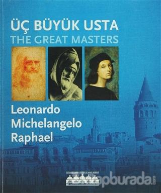 Üç Büyük Usta: Leonardo, Michelangelo, Raphael