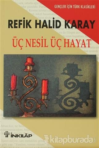 Üç Nesil Üç Hayat Gençler İçin Türk Klasikleri