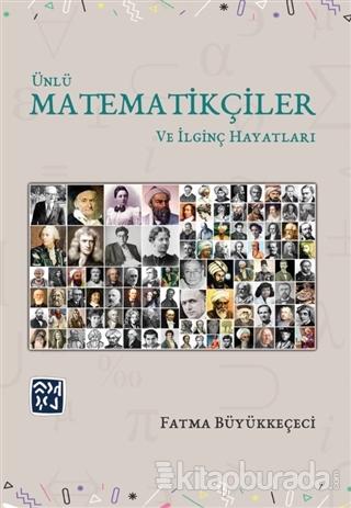 Ünlü Matematikçiler ve İlginç Hayatları
