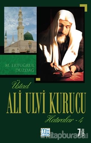 Üstad Ali Ulvi Kurucu Hatıralar 4