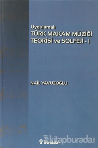 Uygulamalı Türk Makam Müziği Teorisi ve Solfeji 1
