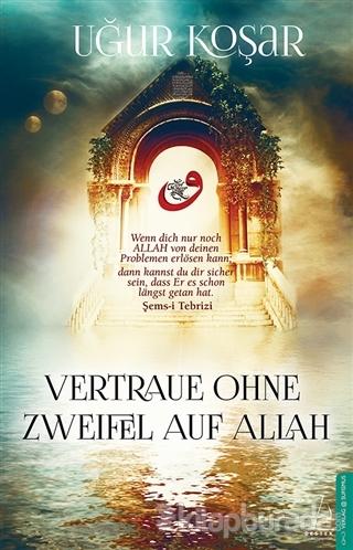 Vertraue Ohne Zweifel Auf Allah
