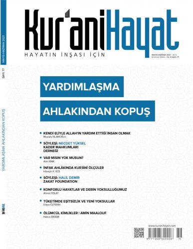 Kur'ani Hayat Dergisi / Yardımlaşma Ahlakından Kopuş /  Mayıs-Haziran 2021 77.Sayı - Çocuk Eki ve Kitapçık
