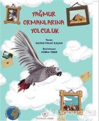Yağmur Ormanlarına Yolculuk Sultan Polat Kaçan