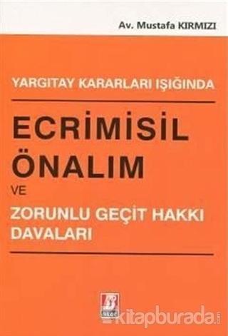 Yargıtay Kararları Işığında Ecrimisil Önalım ve Zorunlu Geçit Hakkı Davaları