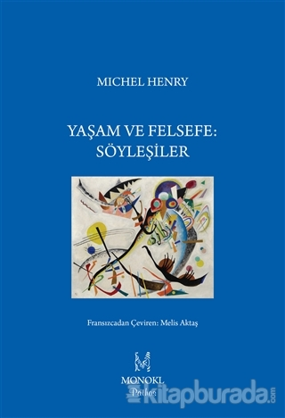 Yaşam Ve Felsefe Söyleşiler %15 indirimli Michel Henry